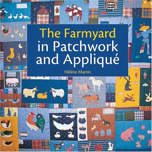 The Farmyard in Patchwork and Applique - Applique Patterns Animals