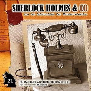 Botschaft aus dem Totenreich (Sherlock Holmes & Co 21) Hörspiel