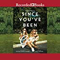 Since You've Been Gone Audiobook by Morgan Matson Narrated by Suzy Jackson