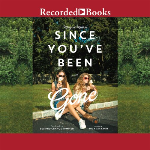 Since You've Been Gone Audiobook [Free Download by Trial] thumbnail
