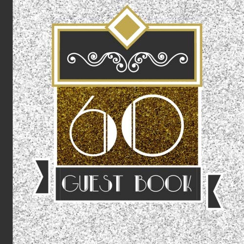 (Guest Book: 60th Wedding Anniversary Guest Book Includes Gift Tracker and Picture Section for a Lasting Memory Keepsake (60th Anniversary Party ... Anniversary Party Decorations) (Volume 1) )