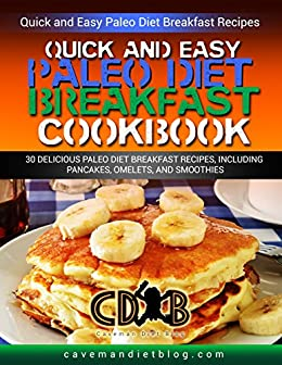 Quick easy paleo diet breakfast cookbook the 30 best real food quick easy paleo diet breakfast cookbook the 30 best real food breakfast recipes paleo forumfinder Image collections