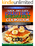 Quick Easy Paleo Diet Breakfast Cookbook: The 30 BEST Real Food Breakfast Recipes (Paleo Beginners Cookbook, Recipes for Weight Loss, Gluten Free Recipe Book)