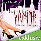 Ein Vampir liebt auch zweimal (Dark Ones 9)   Katie MacAlister