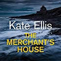 The Merchant's House Audiobook by Kate Ellis Narrated by Gordon Griffin