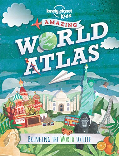 Amazing World Atlas: Bringing the World to Life (Lonely Planet Kids) ()