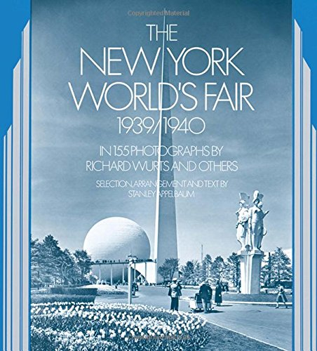Pdf Photography The New York World's Fair, 1939/1940: in 155 Photographs by Richard Wurts and Others