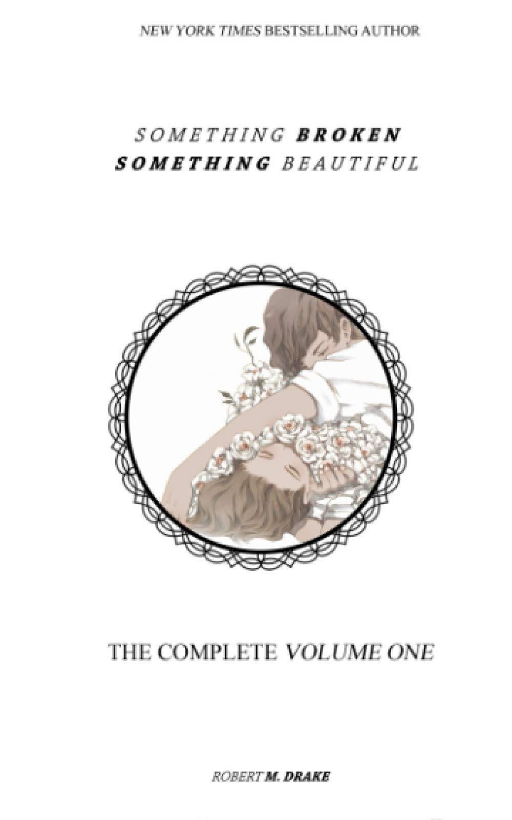 SOMETHING BROKEN SOMETHING BEAUTIFUL: VOLUME ONE