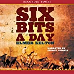 Six Bits a Day  | Elmer Kelton