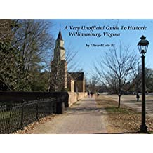 A Very Unofficial Guide to Historic Williamsburg Virginia Updated