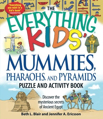 The Everything Kids' Mummies, Pharaohs, and Pyramids Puzzle and Activity Book: Discover the mysterious secrets of Ancient -