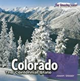 Colorado: The Centennial State (Our Amazing States)