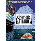 Cinematic Titanic: The Complete Collection