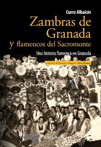 Descargar Libro Zambras De Granada Y Flamencos Del Sacromonte: Una Historia Flamenca En Granada Francisco Guardia Contreras