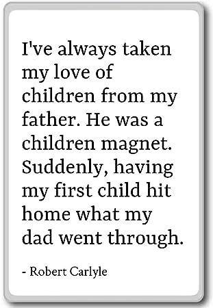 Amazoncom Ive Always Taken My Love Of Children From M Robert