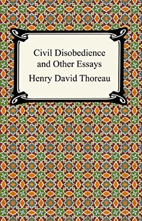 A Literary Analysis Of The Essay Civil Disobedience By Thoreau  A Literary Analysis Of The Essay Civil Disobedience By Thoreau David Henry Thoreaus  Essay Civil Disobedience Mental Health Essay also English Essays Topics English Essay Internet