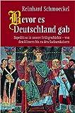 Bevor es Deutschland gab: Expedition in unsere Frühgeschichte - von den Römern bis zu den Sachsenkaisern ( 27. Februar 2004 )