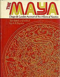 The Maya: Diego de Landa's Account of the Affairs of Yucatan
