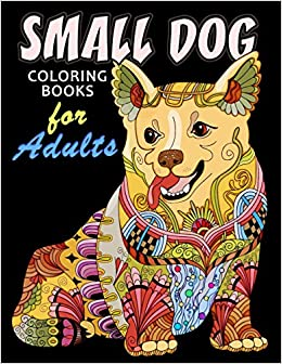Small Dog Coloring Book For Adults Dog And Puppy Coloring Book
