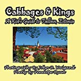 Cabbages & Kings--A Kids Guide To Tallinn, Estonia