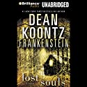 Frankenstein: Lost Souls Audiobook by Dean Koontz Narrated by Christopher Lane