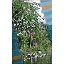 POESIE INDONESIENNE DU XXème SIECLE: Traduction de Fabrice Blazquez (French Edition)