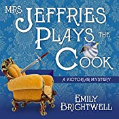 Mrs. Jeffries Plays the Cook: Mrs. Jeffries Series #7 | Emily Brightwell