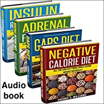 BOOST YOUR METABOLISM: INSULIN RESISTANCE DIET, ADRENAL FATIGUE DIET, GAPS DIET, NEGATIVE CALORIE DIET