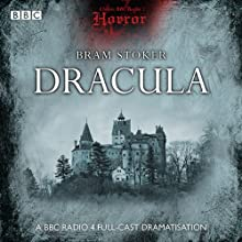 Classic BBC Radio Horror: Dracula Radio/TV Program by Bram Stoker Narrated by Frederick Jaeger, Phyllis Logan, Bernard Holley