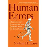 Human Errors: A Panorama of Our Glitches, from Pointless Bones to Broken Genes