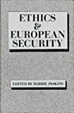Ethics and European Security, , 0865691460