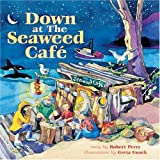 Down at the Seaweed Cafe, Robert Perry and Greta Guzek, 1551928655