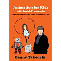 Animation for Kids with Scratch Programming: Create Your