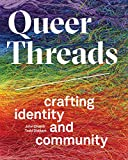 Queer Threads: Crafting Identity and Community