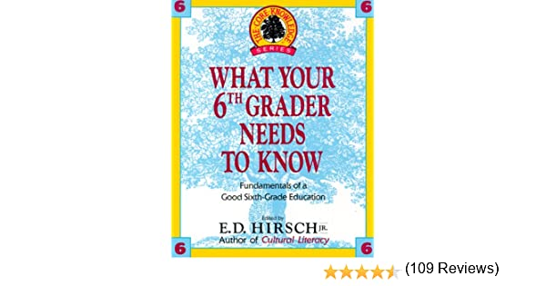 WHAT YOUR 6TH GRADER NEEDS TO KNOW (Core Knowledge Series): E.D. ...