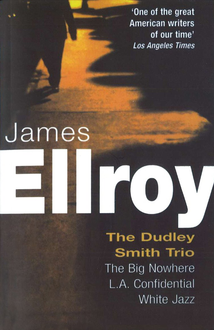Dudley Smith Trio: The Big Nowhere, LA Confidential, White Jazz Roman:  Amazon.de: James Ellroy: Fremdsprachige Bücher