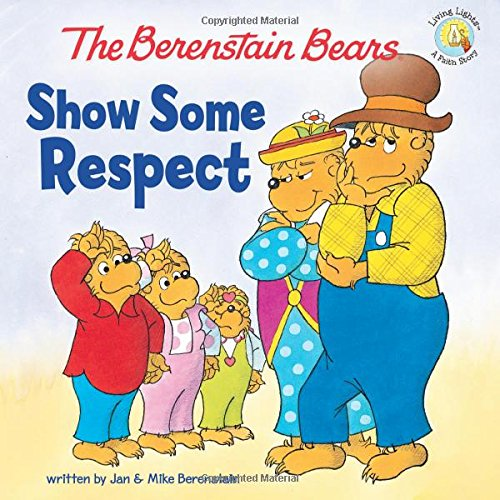 (The Berenstain Bears Show Some Respect (Berenstain Bears/Living Lights))
