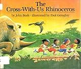 The Cross-with-Us Rhinoceros, John Bush, 0525444114