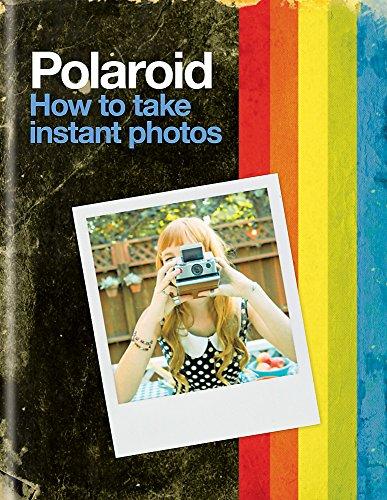 Polaroid: How to Take Instant - Online Polaroids