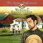The Missing Will: The Amish Millionaire, Book 4 | Wanda E. Brunstetter,Jean Brunstetter