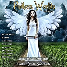 Endless Worlds Volume II: A Collection of Dark Faerie Tales