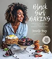 Black Girl Baking: Wholesome Recipes Inspired by a Soulful Upbringing