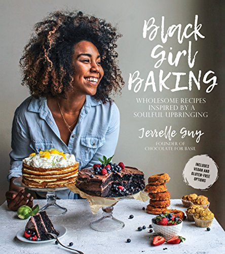 Search : Black Girl Baking: Wholesome Recipes Inspired by a Soulful Upbringing