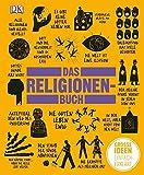 Das Religionen-Buch: Große Ideen einfach erklärt