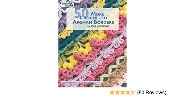 50 more crocheted afghan borders leisure arts 4531 rita weiss 50 more crocheted afghan borders leisure arts 4531 rita weiss creative partners 9781601407856 amazon books fandeluxe Gallery