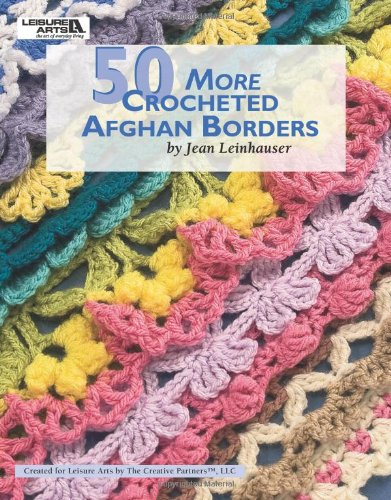 50 More Crocheted Afghan Borders Leisure Arts 4531 Rita Weiss