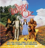 The Wizard of Oz : The Film Classic Comes to Life With Sound and Stunning Three-Dimension