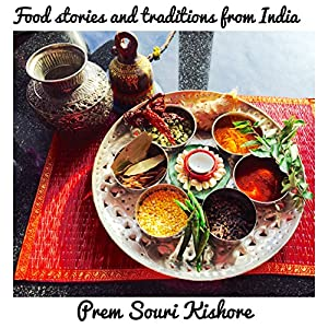 Food Stories, Rituals and Traditions of India: A Food Journey through India Audiobook
