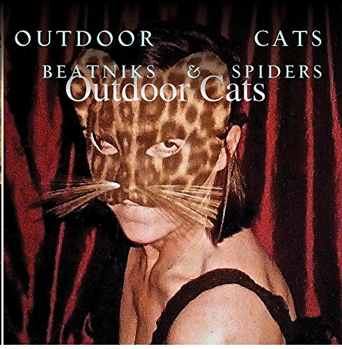 Outdoor Cats Beatniks & (Beatnik Cat)