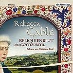 Reliquienblut. Gottesurteil | Rebecca Gablé
